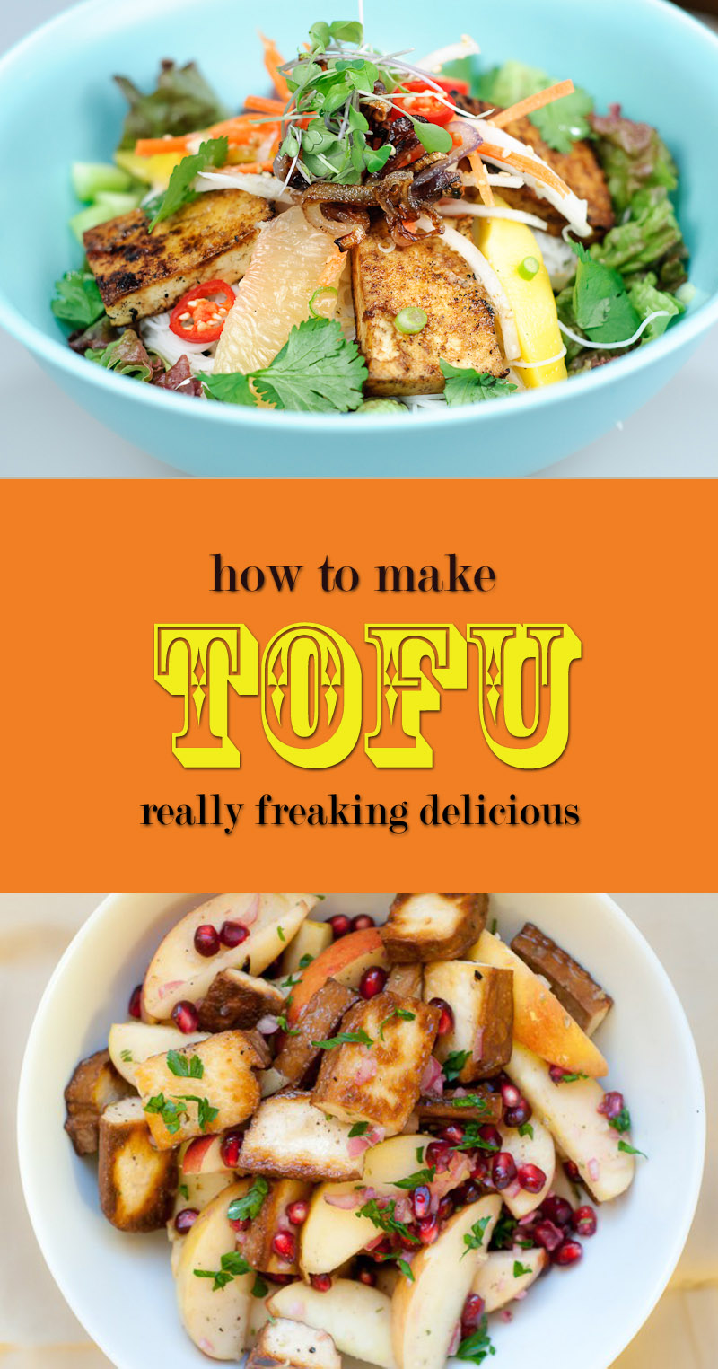 How To Make Tofu Really Freaking Delicious